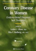 Coronary Disease in Women - Redberg, Rita F.; Shaw, Leslee J.