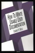 How to Write Usable User Documentation: Second Edition - Weiss, Edmond H.; Weiss, Ann