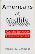 Americans at Midlife: Caught Between Generations - Genovese, Rosalie G.