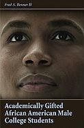 Academically Gifted African American Male College Students - Bonner, Fred A. , II