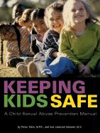 Keeping Kids Safe: A Child Sexual Abuse Prevention Manual - Tobin, Pnina; Kessner, Sue Levinson; Kessner, Sue Levinson