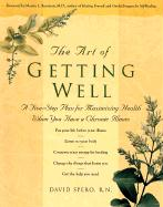 The Art of Getting Well: A Five-Step Plan for Maximizing Health When You Have a Chronic Illness - Spero, David