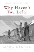 Why Haven't You Left?: Letters from the Sudan - Nikkel, Marc