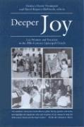Deeper Joy: Lay Women and Vocation in the 20th Century Episcopal Church - Thomsett, Frederica Harris; Kujawa-Holbrook, Dr Sheryl