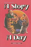 A Story a Day: Stories from Our History and Heritage, from Ancient Times to Modern Times, Arranged According to the Jewish Calendar - Sofer, G.