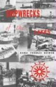 Shipwrecks of the Lakes: Told in Story and Picture - Bowen, Dana Thomas