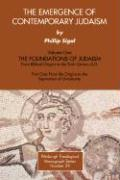 The Emergence of Contemporary Judaism, Part I and II: The Foundations of Judaism from Biblical Origins to the Sixth Century A.D. - Sigal, Phillip