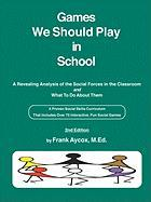 Games We Should Play in School - Aycox, Frank