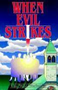 When Evil Strikes - Shelburne, Lila W.; Shelbourne, Lila W.