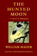 The Hunted Moon - Mader, William
