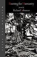 Rooting for Humanity - Johnston, Richard