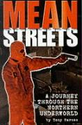 Mean Streets: A Journey Through the Northern Underworld - Barnes, Tony