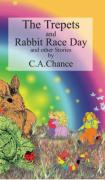 The Trepets Book Three Rabbit Race Day - Chance, C. A.