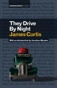 They Drive by Night - Curtis, James