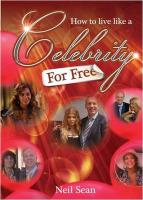 How to Live Like a Celebrity - for Free - Sean, Neil