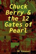 Chuck Berry & the 12 Gates of Pearl - Emmanuel, Dk