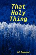That Holy Thing - Emmanuel, Dk
