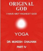 Original God- Yoga - Part IV - Chauhan, Mukesh Chandubhai