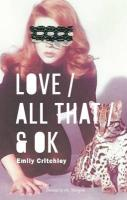 Love / All That / & OK - Critchley, Emily