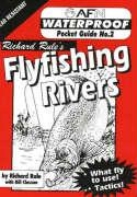 Waterproof Flyfishing Rivers - Rule, Richard