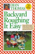 Backyard Roughing It Easy - Thomas, Dian