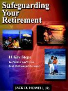 Safeguarding Your Retirement - Howell, Jack D.
