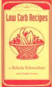 Low Carb Recipes Fast & Easy - Schweinhart, Belinda J.