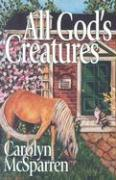 All God's Creatures - McSparren, Carolyn