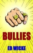 Bullies - Wicke, Ed