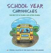 School Year Chronicles: The Best of In-School and After-School - Lebovics, Dania