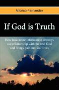 If God Is Truth: How Lies Separate Us from God and Bring Pain Into Our Lives - Fernandez, Alfonso