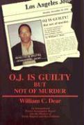Oj is Guilty But Not of Murder - Dear, William