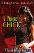 A Project Chick - Turner, Nikki