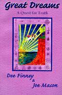 Great Dreams: A Quest for Life - Finney, Dee; Mason, Joe