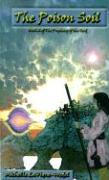 The Poison Soil - LaVigne-Wedel, Michelle