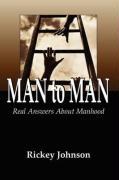 Man to Man Real Answers about Manhood - Johnson, Rickey