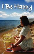 I Be Happy - Tuttle, Linda Bearer