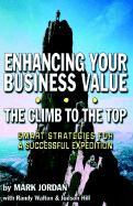 Enhancing Your Business Value...the Climb to the Top - Jordan, Mark
