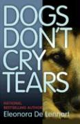 Dogs Don't Cry Tears - de Lennart, Eleonora