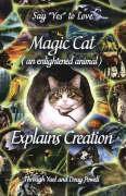 Magic Cat (an Enlightened Animal) Explains Creation - Powell, Yael; Powell, Doug