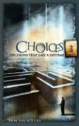 Choices: Decisions That Last a Lifetime - Saunders, Tom