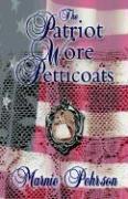 The Patriot Wore Petticoats - Marnie, L. Pehrson; Pehrson, Marnie L.