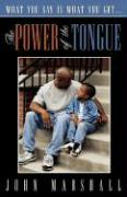 The Power of the Tongue - Marshall, John