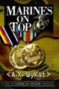 Marines on Top - Wycatt, A. X.; Wykatt, A. X.; Wykat, A. X.