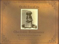 On the Eve of the Charleston Renaissance: The George W. Johnson Photographs - Bostick, Douglas W.; Crooks, Daniel J. , Jr.