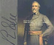 Memorializing Robert E. Lee: The Story of Lee Chapel - Bostick, Douglas W.