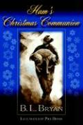Ham's Christmas Communion - Bryan, Bill L.