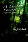 A Daily Passage Through Mark - Wayland, John R.