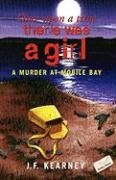 Once Upon a Time There Was a Girl: A Murder at Mobile Bay - Kearney, J. F.; Kearney, Janis F.