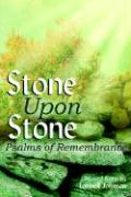 Stone Upon Stone: Psalms of Remembrance - Johnson, Lonnell